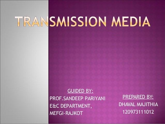 TRANSMISSION MEDIA BY DHAVAL MAJITHIA