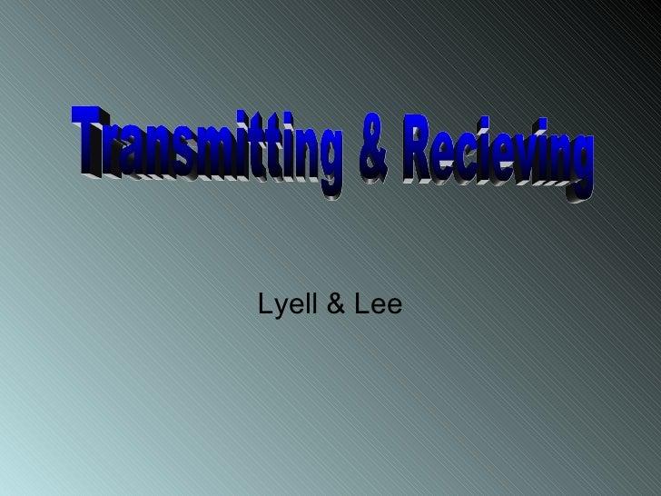 Lyell & Lee Transmitting & Recieving