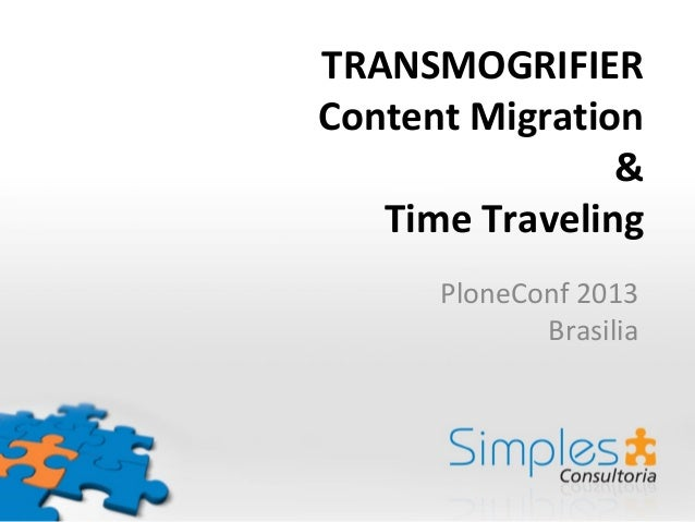 Transmogrifier: content migration and time traveling