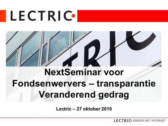 Dé internetopleider van NederlandNextSeminar voor Fondsenwervers – transparantie Veranderend gedrag Lectric – 27 oktober 2...