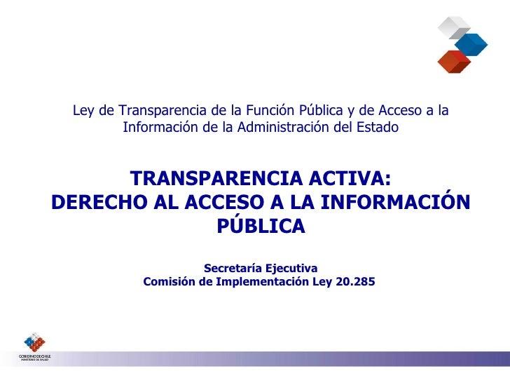 Ley de Transparencia de la Función Pública y de Acceso a la Información de la Administración del Estado TRANSPARENCIA ACTI...