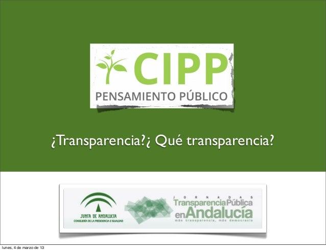 ¿Transparencia?¿ Qué transparencia?lunes, 4 de marzo de 13