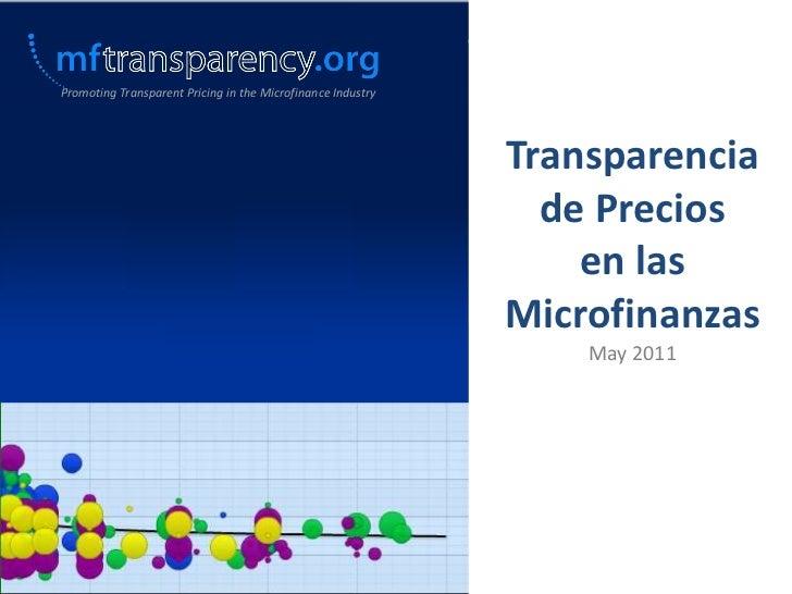 Promoting Transparent Pricing in the Microfinance Industry<br />Transparencia de Precios<br />en lasMicrofinanzas<br />May...