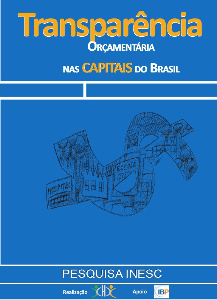 Transparência        ORÇAMENTÁRIA   NAS CAPITAIS DO BRASIL   PESQUISA INESC   Realização   Apoio