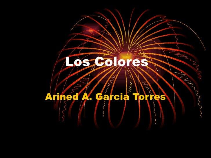 Los Colores Arined A. Garcia Torres