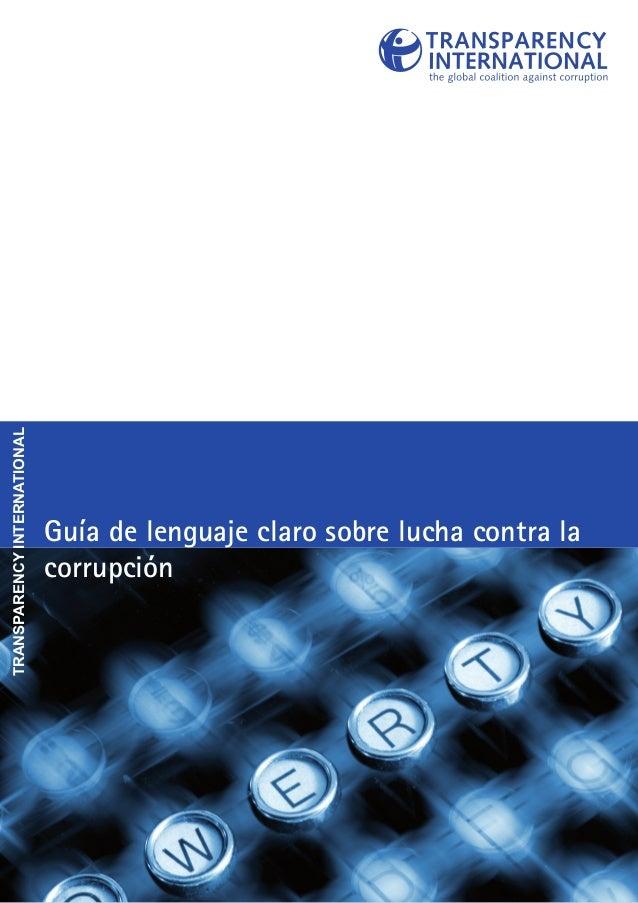 Guía de lenguaje claro sobre lucha contra la corrupción TRANSPARENCYINTERNATIONAL
