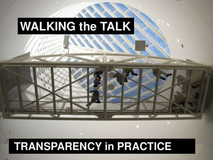 Walking the Talk: Transparency in Practice