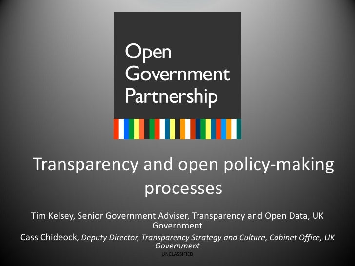 Transparency and open policy-making processes Tim Kelsey, Senior Government Adviser, Transparency and Open Data, UK Govern...