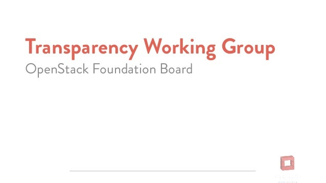 Transparency Working Group OpenStack Foundation Board