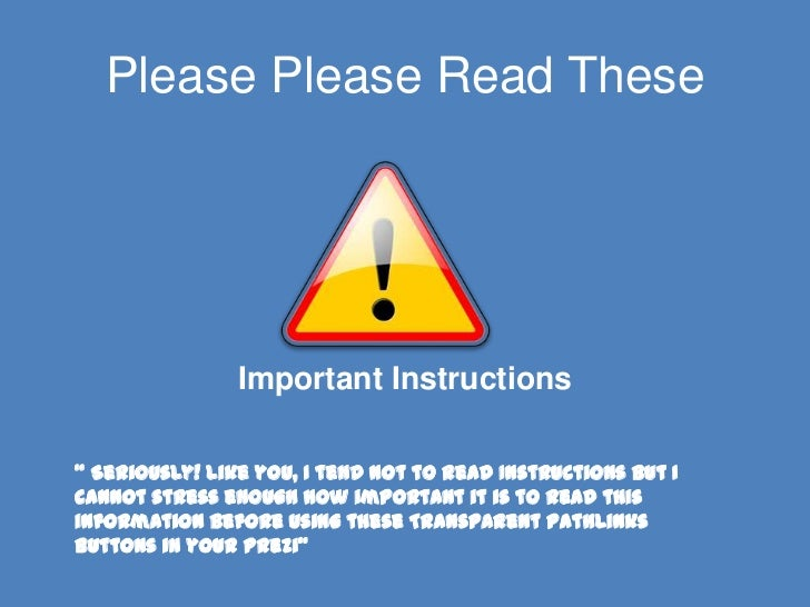 "Please Please Read These                Important Instructions"" Seriously! like you, I tend not to read Instructions but I..."