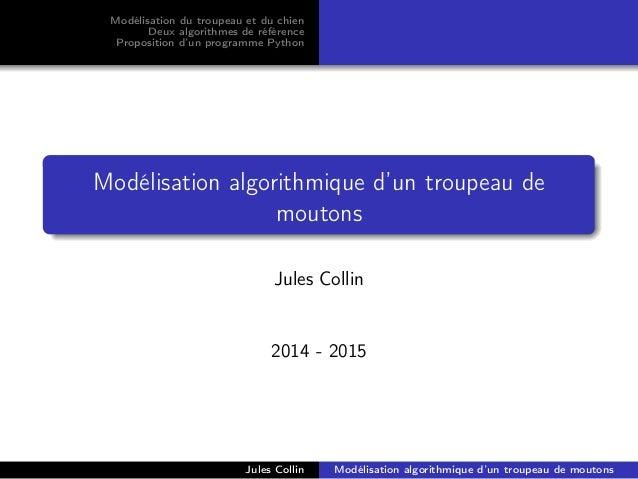 Modélisation du troupeau et du chien Deux algorithmes de référence Proposition d'un programme Python Modélisation algorith...