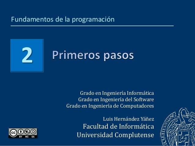Fundamentos de la programación  2  Grado en Ingeniería Informática  Grado en Ingeniería del Software  Grado en Ingeniería ...