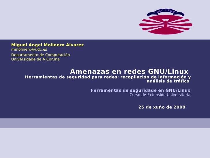 Miguel Angel Molinero Alvarez mmolinero@udc.es Departamento de Computación Universidade de A Coruña                       ...