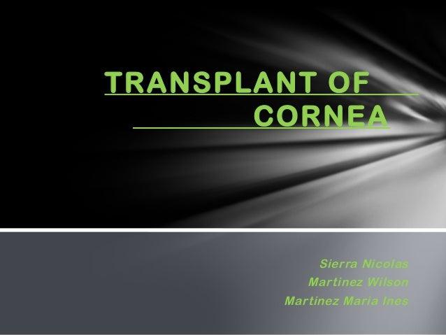 Sierra Nicolas Martinez Wilson Martinez Maria Ines TRANSPLANT OF CORNEA
