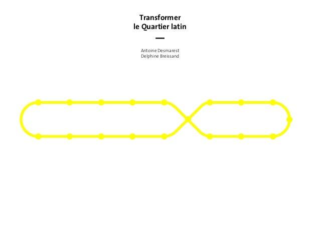 Transformer le Quartier latin Antoine Desmarest Delphine Breissand