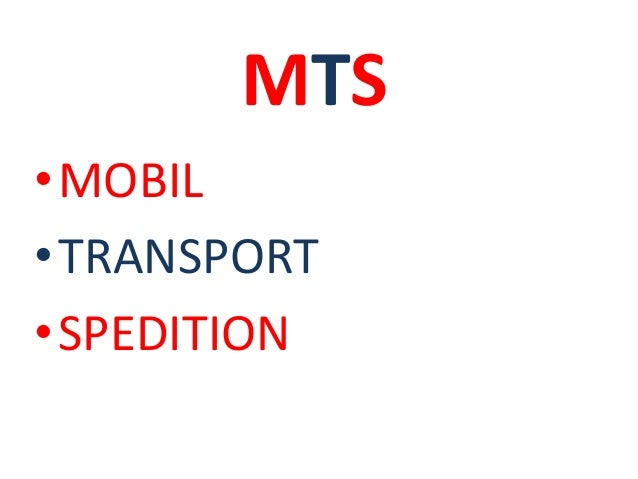 MTS  •MOBIL  •TRANSPORT  •SPEDITION