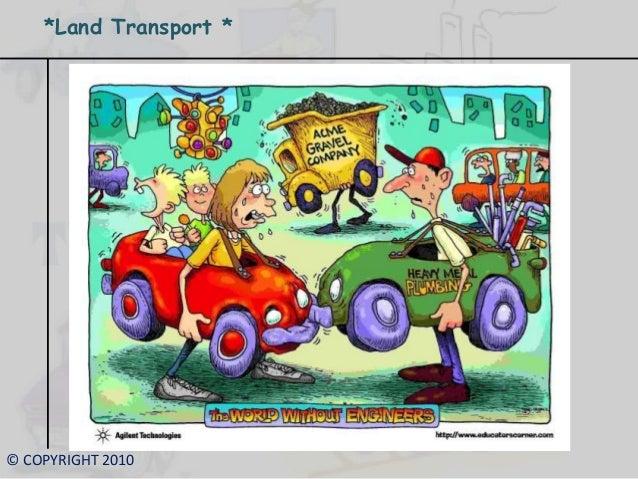 © COPYRIGHT 2010 *Land Transport *