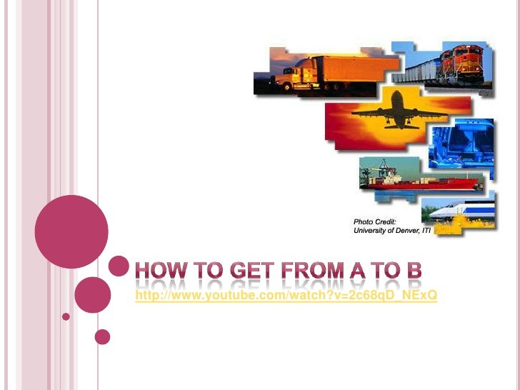 How to get from A to B<br />http://www.youtube.com/watch?v=2c68qD_NExQ<br />