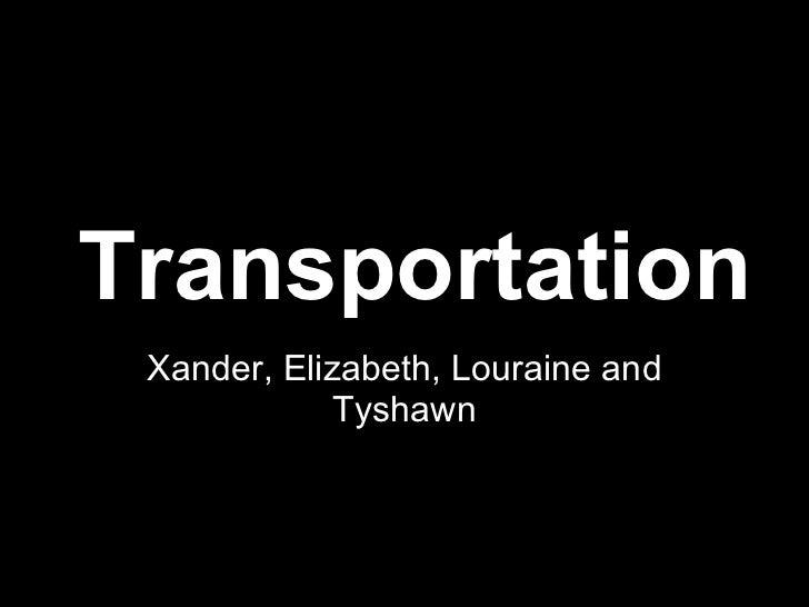 Transportation Xander, Elizabeth, Louraine and Tyshawn