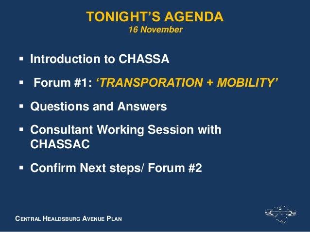CENTRAL HEALDSBURG AVENUE PLAN TONIGHT'S AGENDA 16 November  Introduction to CHASSA  Forum #1: 'TRANSPORATION + MOBILITY...