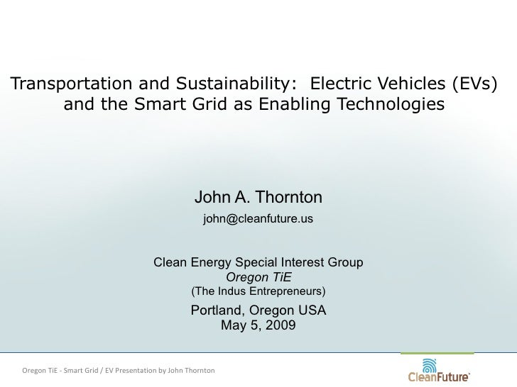 Transportation and Sustainability: EVs and the SmartGrid JohnThornton CleanFuture 090505