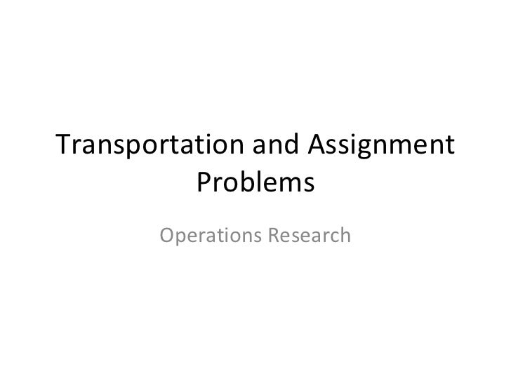 Transportation and Assignment          Problems       Operations Research