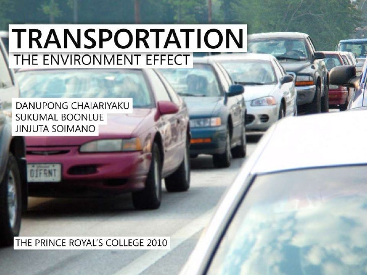 the effect transportation to environment Rail transportation they do have their own effects on the environment is an archive of educational materials developed by the environmental literacy council.