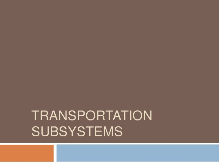 Transportation Subsystems<br />