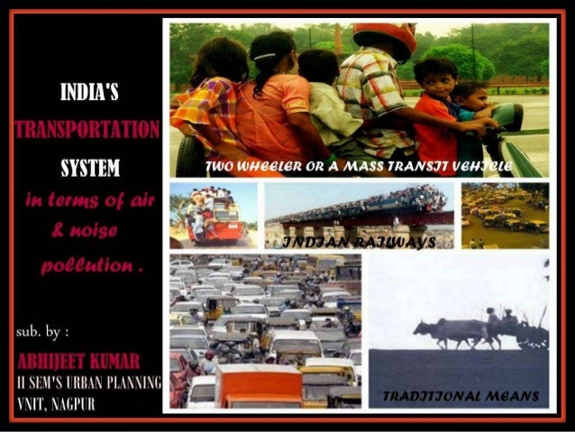 CONTENTS :-      TRANSPORTATION SYSTEM OF      INDIA1) INTTRODUCTION2) TYPES/MODES OF TRANSPORTATIONS     a). Traditional ...