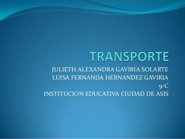 JULIETH ALEXANDRA GAVIRIA SOLARTE LUISA FERNANDA HERNANDEZ GAVIRIA 9-C INSTITUCION EDUCATIVA CIUDAD DE ASIS