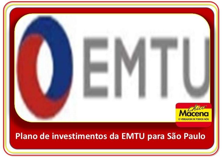 Transporte e Mobilidade -  Plano de Investimentos da EMTU para São Paulo