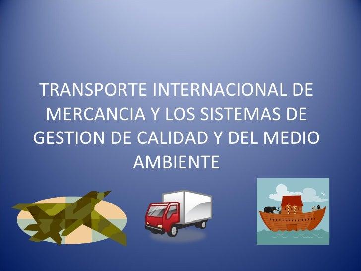 Transporte Internacional De Mercancia Y Los Sistemas De