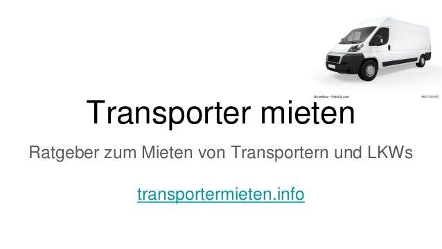 Transporter mieten Ratgeber zum Mieten von Transportern und LKWs transportermieten.info