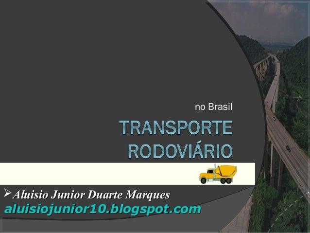 no Brasil Aluisio Junior Duarte MarquesAluisio Junior Duarte Marques aluisiojunior10.blogspot.comaluisiojunior10.blogspot...