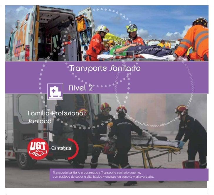 Transporte Sanitario                   Nivel 2Familia Profesional:Sanidad        Transporte sanitario programado y Transpo...