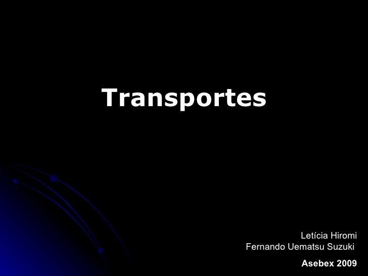 Transportes Letícia Hiromi Fernando Uematsu Suzuki  Asebex 2009