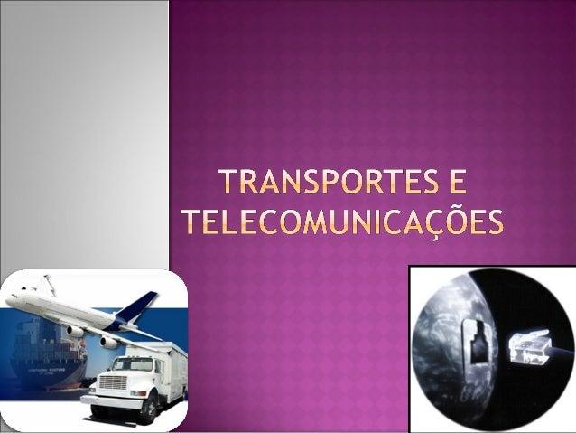 Meios de transporte, produtos a  transportar e distâncias a percorrer