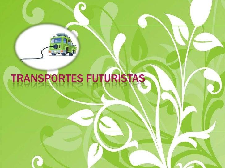 Transportes Futuristas