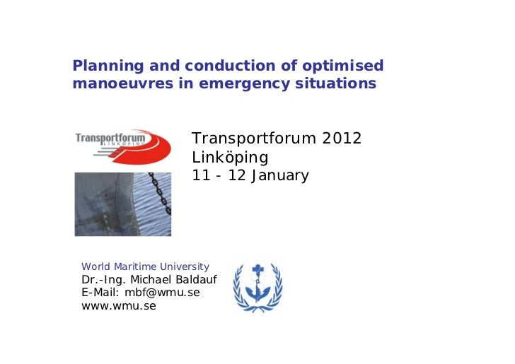 Planning and conduction of optimisedmanoeuvres in emergency situations                      Transportforum 2012           ...
