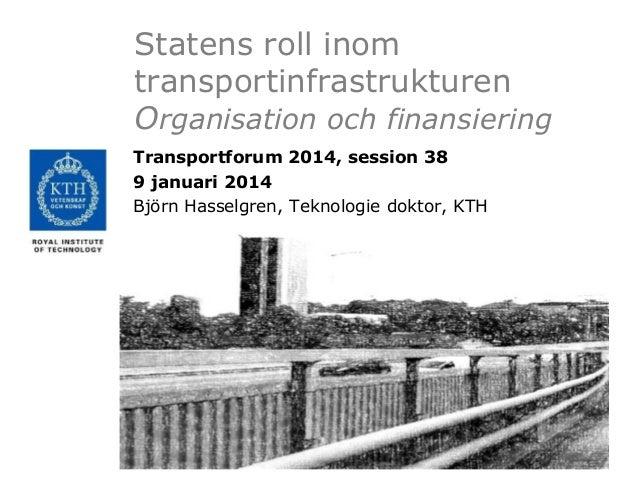 Session 38 Björn Hasselgren Transportfroum 2014