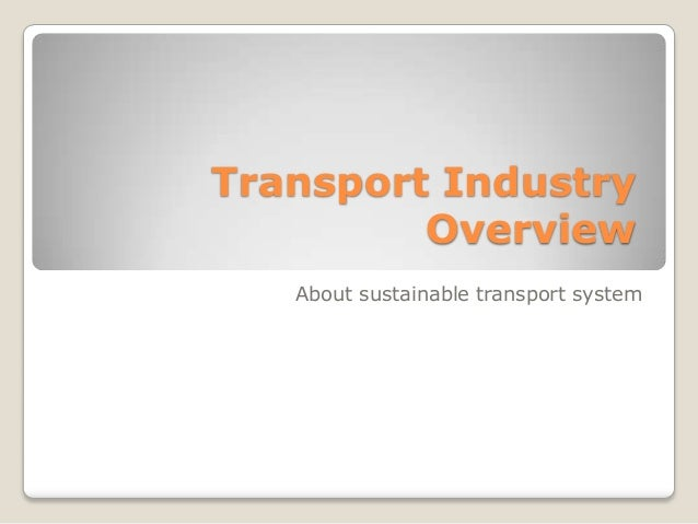Transport Industry Overview About sustainable transport system