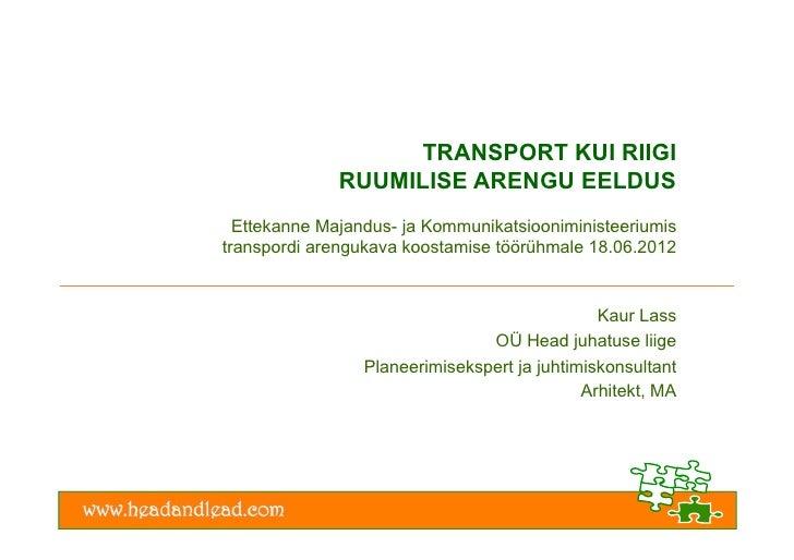 Transport ja ruumiline areng - Kaur Lass, OÜ Head