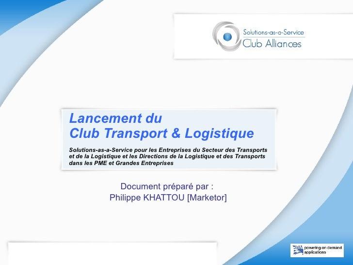 Transport&Logistique - Lancement Club Metier - Forum Club Alliances - 2009.06.05