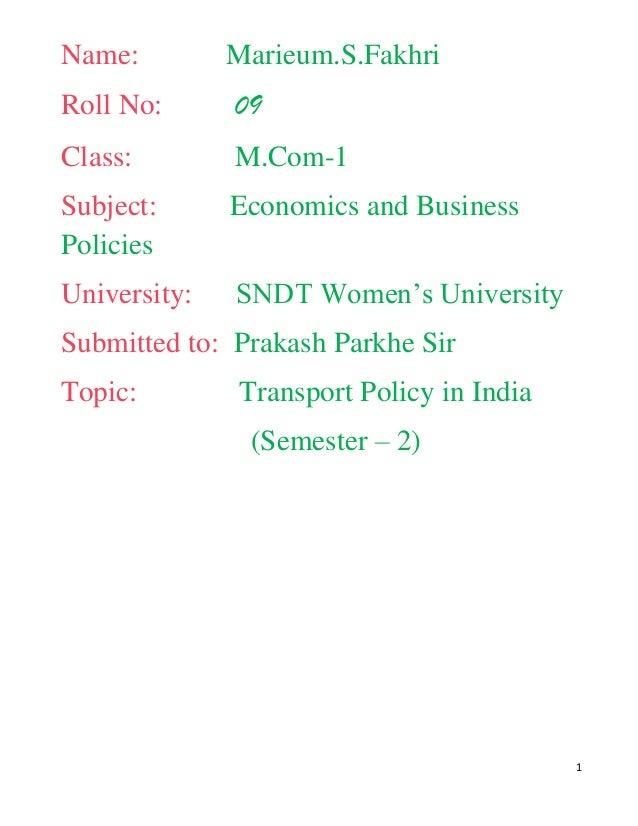 Name:         Marieum.S.FakhriRoll No:      09Class:        M.Com-1Subject:      Economics and BusinessPoliciesUniversity:...