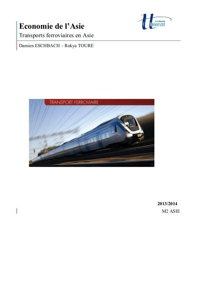 Economie de l'Asie Transports ferroviaires en Asie Damien ESCHBACH – Rokya TOURE  2013/2014 M2 ASIE