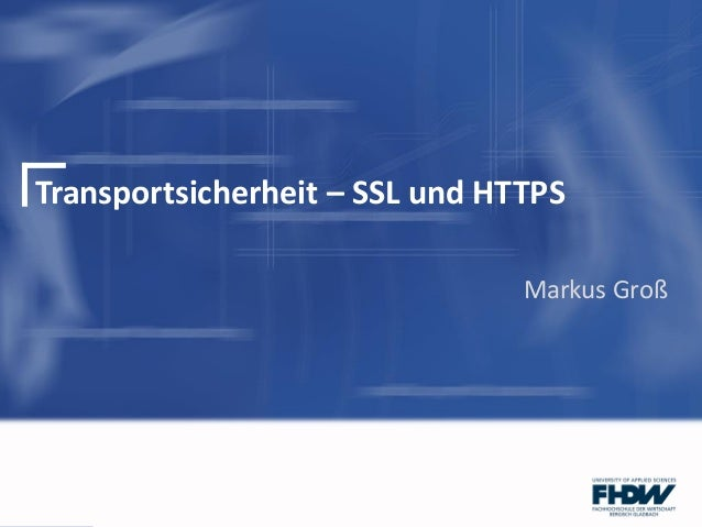Transportsicherheit - SSL und HTTPS