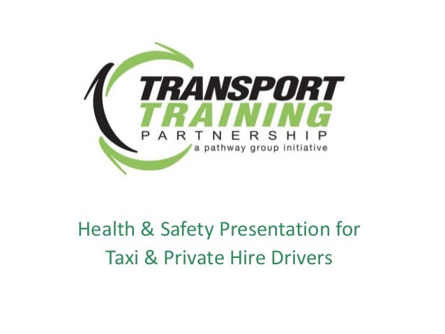 Health & Safety Presentation for Taxi & Private Hire Drivers