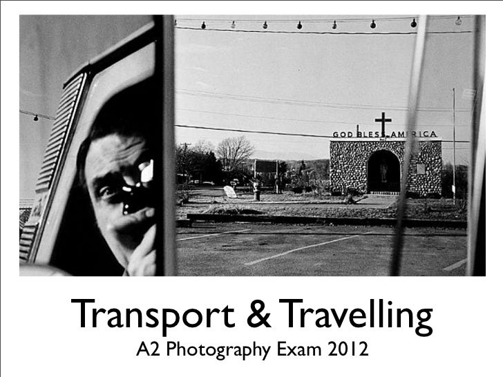 Transport & Travelling   A2 Photography Exam 2012