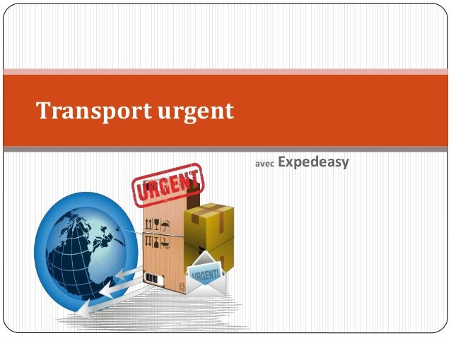 avec Expedeasy Transport urgent