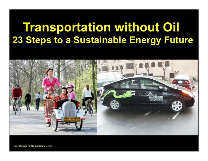 Transportation without Oil23 Steps to a Sustainable Energy FutureGuy Dauncey 2012 Earthfuture.com